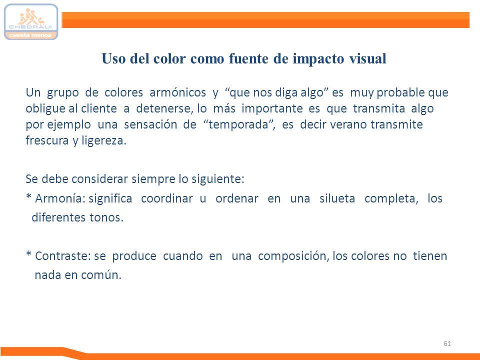 61 Un grupo de colores armónicos y que nos diga algo es muy probable que obligue al cliente a detenerse, lo más importante es que transmita algo por e