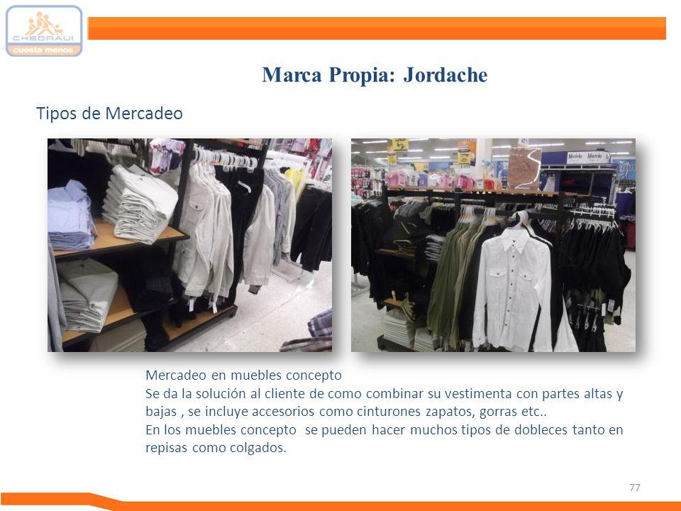 77 Tipos de Mercadeo Marca Propia: Jordache Mercadeo en muebles concepto Se da la solución al cliente de como combinar su vestimenta con partes altas