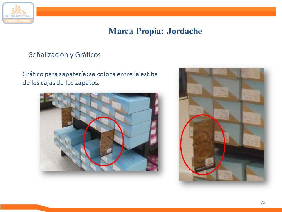85 Señalización y Gráficos Marca Propia: Jordache Gráfico para zapatería: se coloca entre la estiba de las cajas de los zapatos.