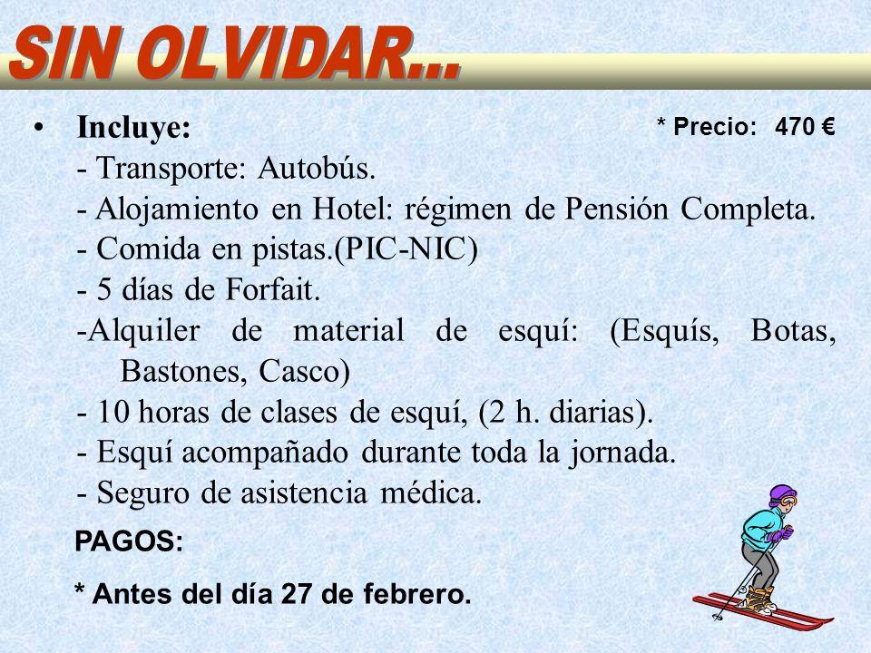 * Precio: 470 Incluye: - Transporte: Autobús.- Alojamiento en Hotel: régimen de Pensión Completa.