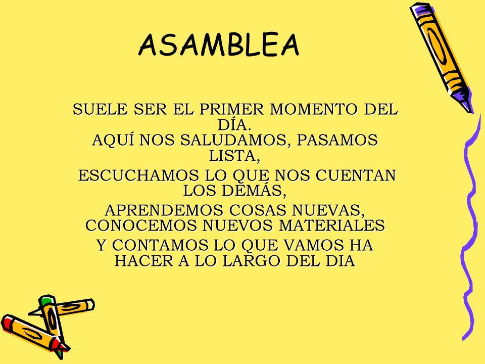 ASAMBLEA SUELE SER EL PRIMER MOMENTO DEL DÍA.