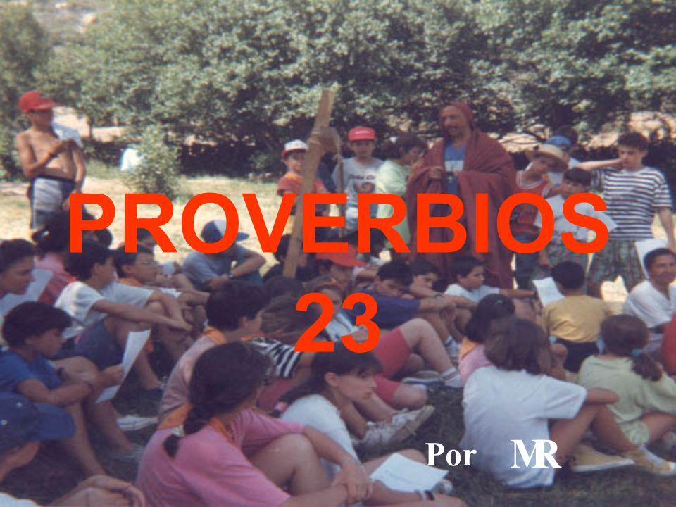 PROVERBIOS 23 Por MR