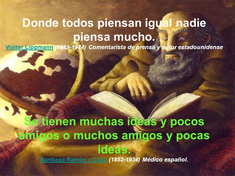 Cuando no se piensa lo que se dice es cuando se dice lo que se piensa. Jacinto BenaventeJacinto Benavente (1866-1954) Dramaturgo español. Lo peor que