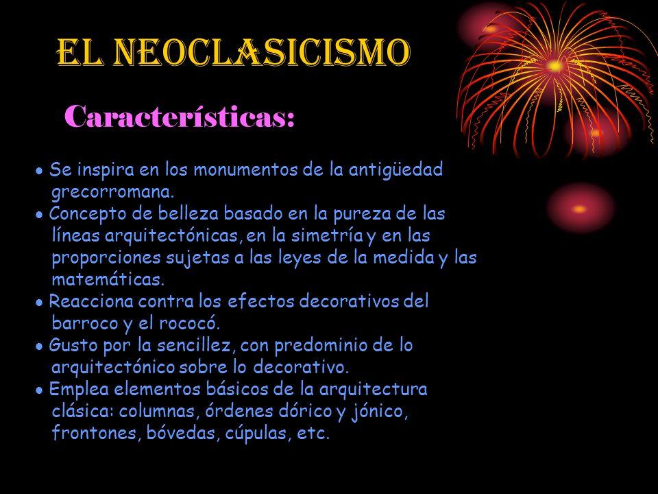 El nEOCLASICISMO: El arte neoclásico llega motivado por la nueva atracción que despierta el mundo clásico, el interés surgido por la arqueología, las