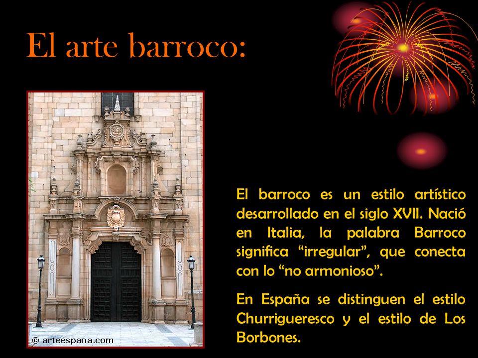 El arte barroco: El barroco es un estilo artístico desarrollado en el siglo XVII.