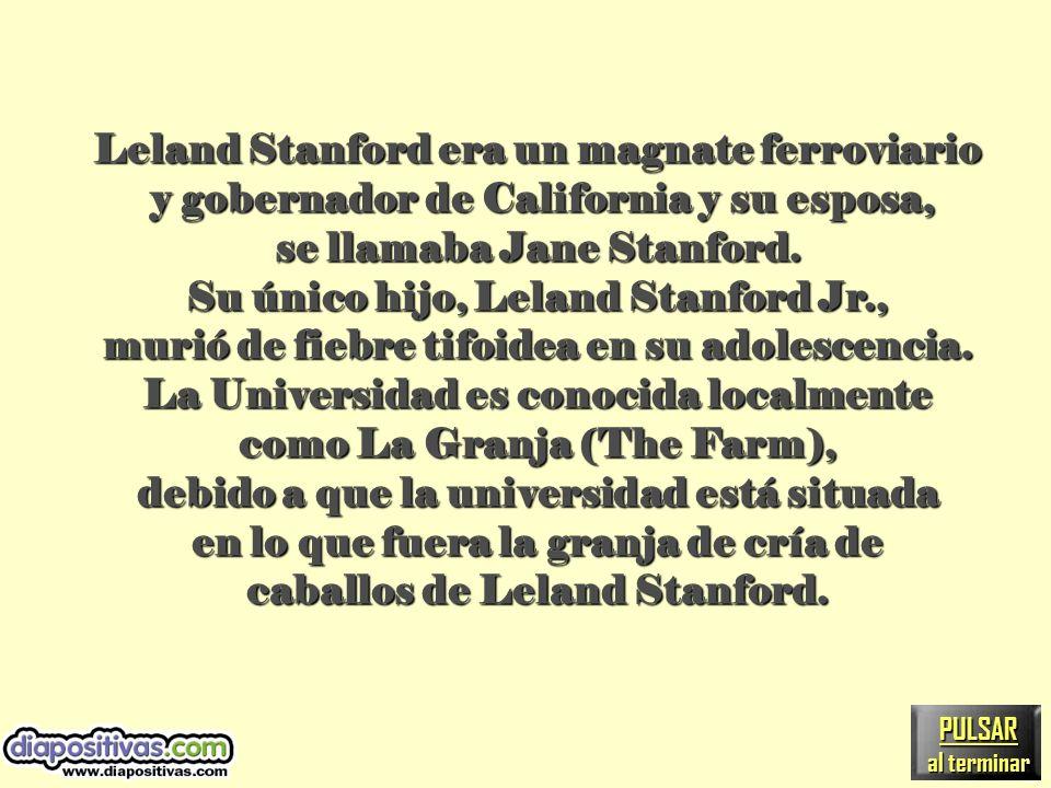 El Sr. Leland Stanford y su esposa se marcharon, y viajaron a Palo Alto, California, donde establecieron la universidad que lleva su nombre, La Univer