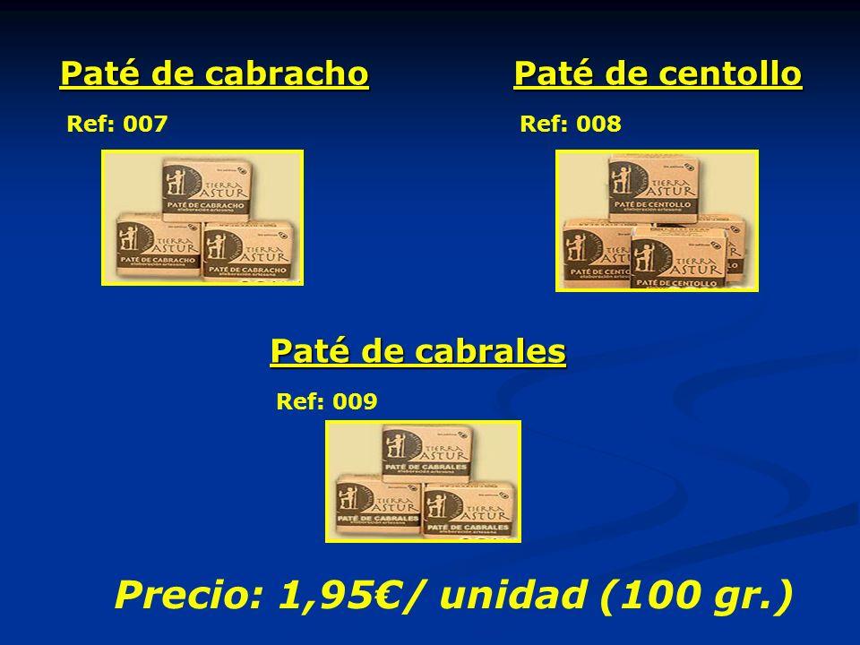 Paté de cabracho Ref: 007 Paté de centollo Ref: 008 Paté de cabrales Ref: 009 Precio: 1,95/ unidad (100 gr.)