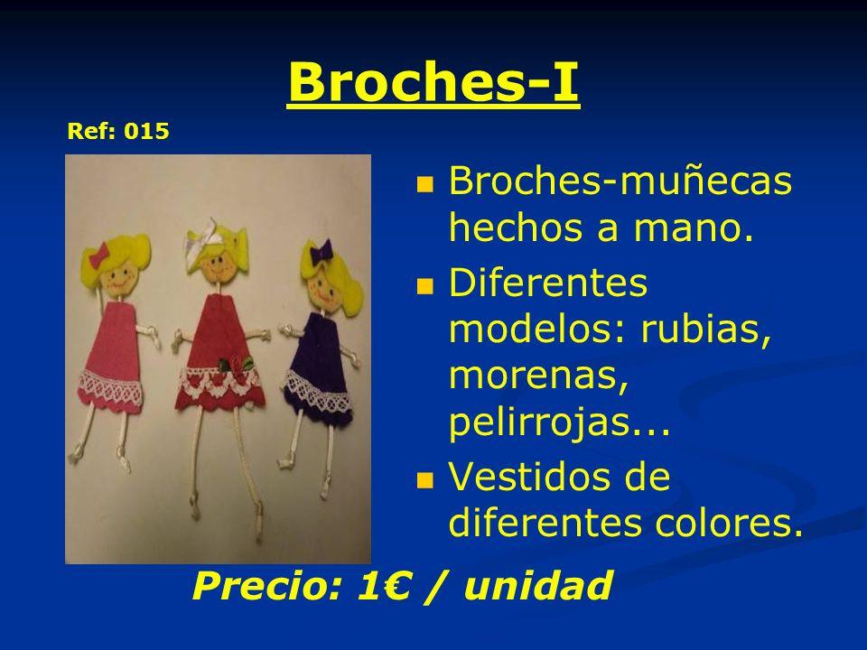 Broches-I Broches-muñecas hechos a mano. Diferentes modelos: rubias, morenas, pelirrojas... Vestidos de diferentes colores. Precio: 1 / unidad Ref: 01