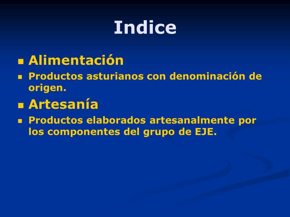 Indice Alimentación Productos asturianos con denominación de origen. Artesanía Productos elaborados artesanalmente por los componentes del grupo de EJ