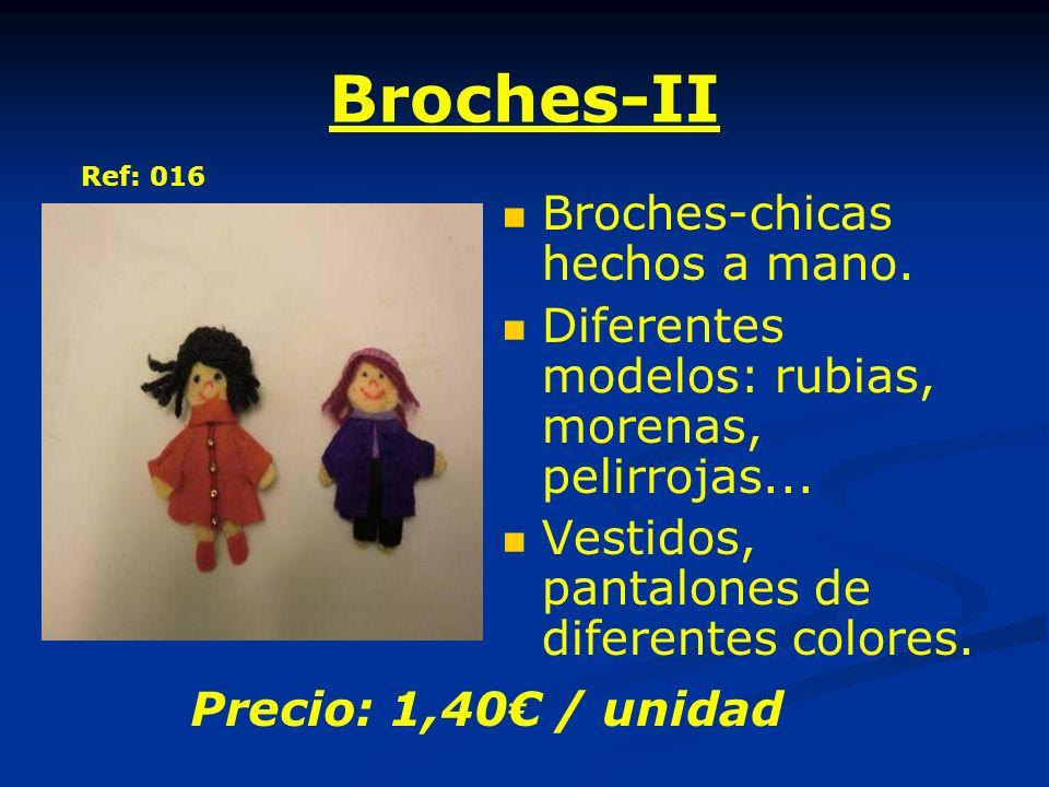 Broches-II Broches-chicas hechos a mano. Diferentes modelos: rubias, morenas, pelirrojas... Vestidos, pantalones de diferentes colores. Precio: 1,40 /