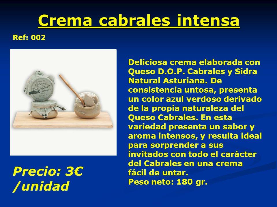 Crema cabrales intensa Deliciosa crema elaborada con Queso D.O.P. Cabrales y Sidra Natural Asturiana. De consistencia untosa, presenta un color azul v