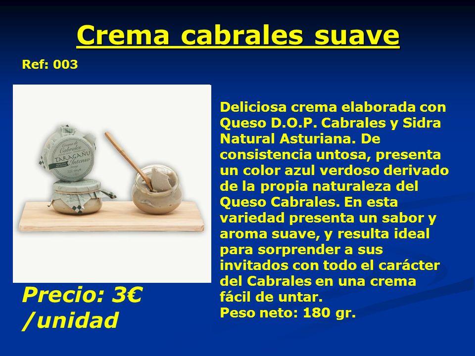 Crema cabrales suave Deliciosa crema elaborada con Queso D.O.P. Cabrales y Sidra Natural Asturiana. De consistencia untosa, presenta un color azul ver