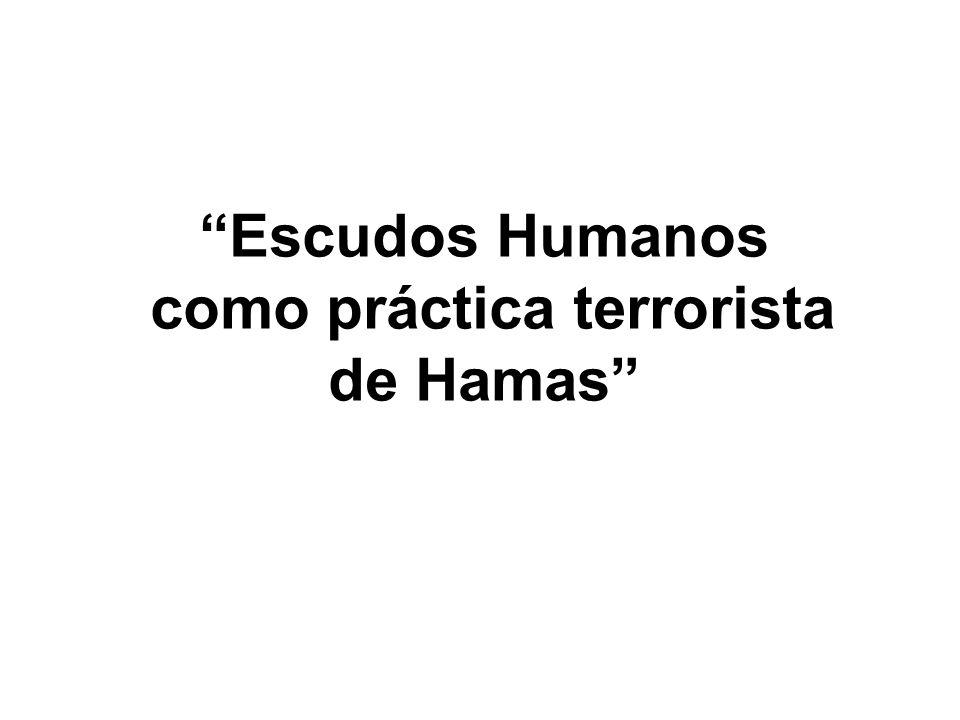 Escudos Humanos - Es el uso deliberado de civiles y de infraestructura pública para proteger objetivos militares.