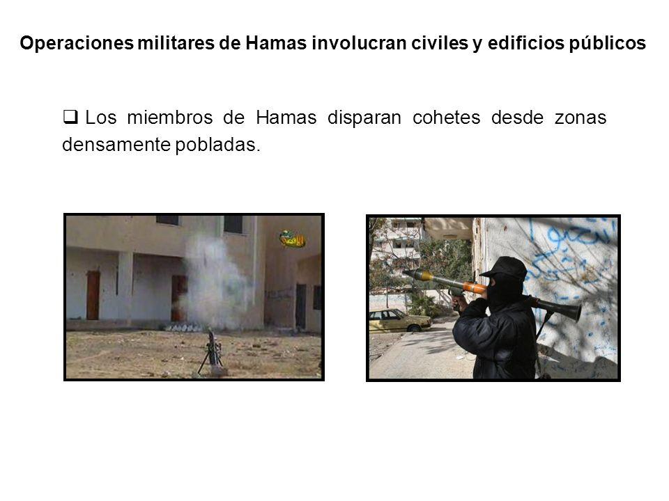 Cohetes y morteros son disparados desde cementerios universidades, hospitales, escuelas y mezquitas además de ser usados como depósito de armas.