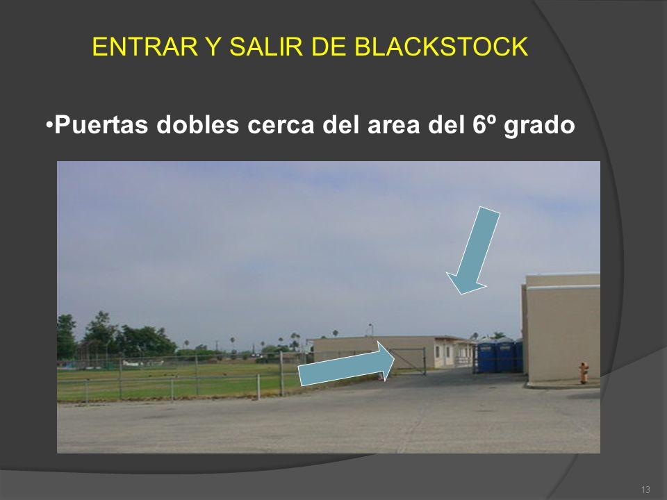 ENTRAR Y SALIR DE BLACKSTOCK Puertas dobles cerca del area del 6º grado 13