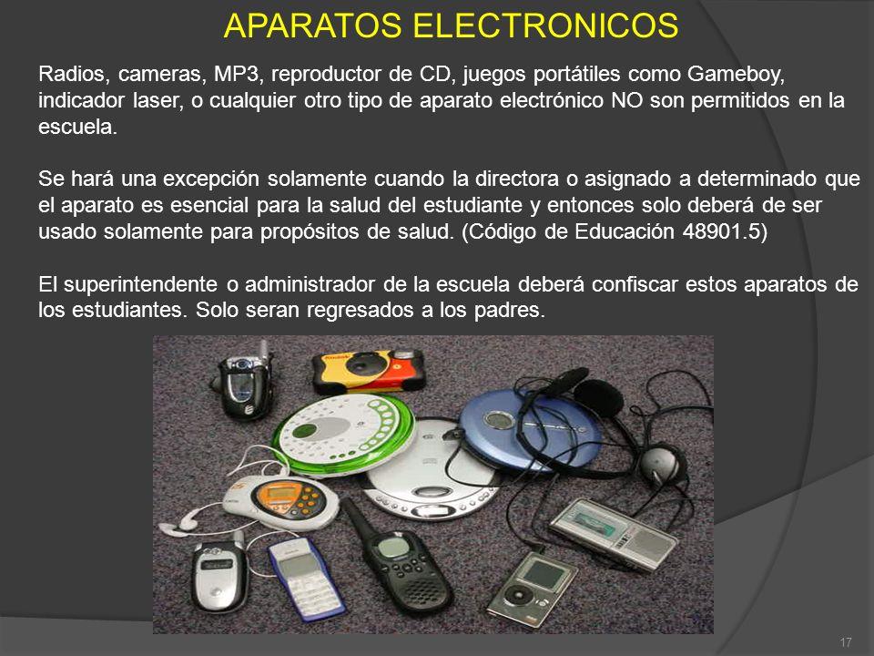 APARATOS ELECTRONICOS Radios, cameras, MP3, reproductor de CD, juegos portátiles como Gameboy, indicador laser, o cualquier otro tipo de aparato elect