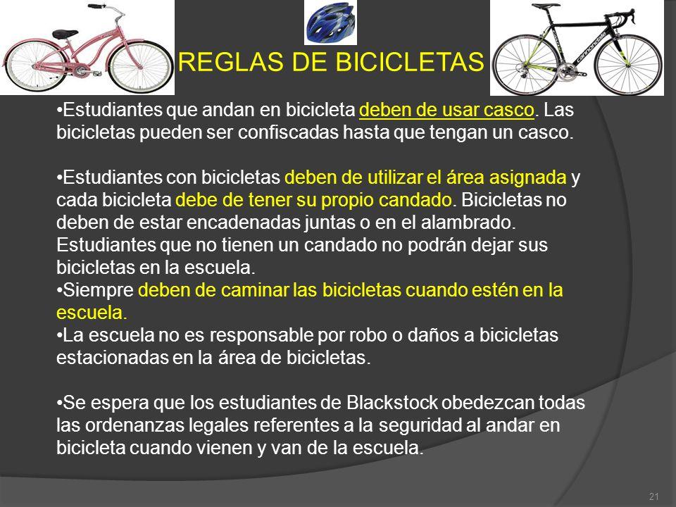 REGLAS DE BICICLETAS Estudiantes que andan en bicicleta deben de usar casco. Las bicicletas pueden ser confiscadas hasta que tengan un casco. Estudian