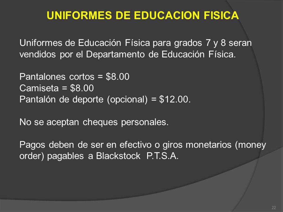 UNIFORMES DE EDUCACION FISICA Uniformes de Educación Física para grados 7 y 8 seran vendidos por el Departamento de Educación Física. Pantalones corto
