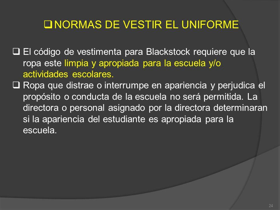 NORMAS DE VESTIR EL UNIFORME El código de vestimenta para Blackstock requiere que la ropa este limpia y apropiada para la escuela y/o actividades esco
