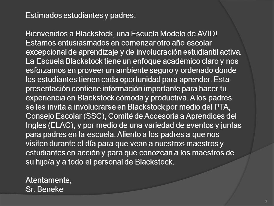 Estimados estudiantes y padres: Bienvenidos a Blackstock, una Escuela Modelo de AVID! Estamos entusiasmados en comenzar otro año escolar excepcional d