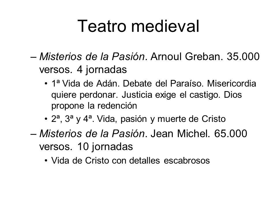 Teatro medieval –Misterios de la Pasión. Arnoul Greban. 35.000 versos. 4 jornadas 1ª Vida de Adán. Debate del Paraíso. Misericordia quiere perdonar. J