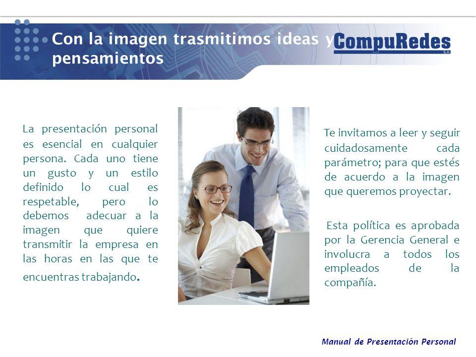 Con la imagen trasmitimos ideas y pensamientos La presentación personal es esencial en cualquier persona. Cada uno tiene un gusto y un estilo definido