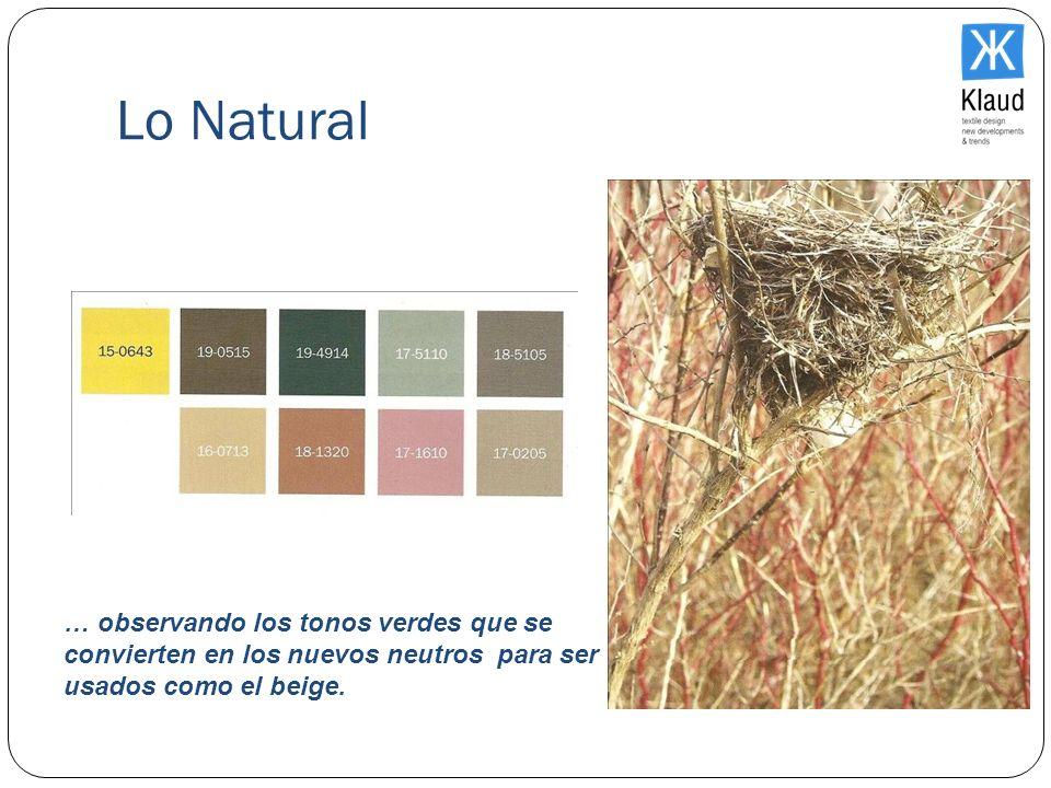 Lo Natural … observando los tonos verdes que se convierten en los nuevos neutros para ser usados como el beige.
