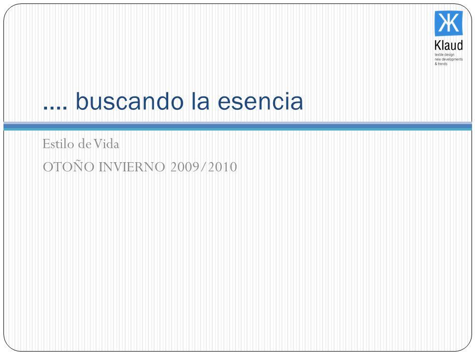 …. buscando la esencia Estilo de Vida OTOÑO INVIERNO 2009/2010
