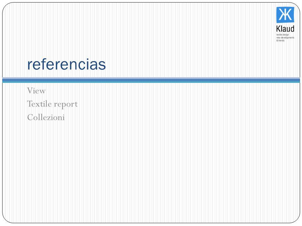 referencias View Textile report Collezioni