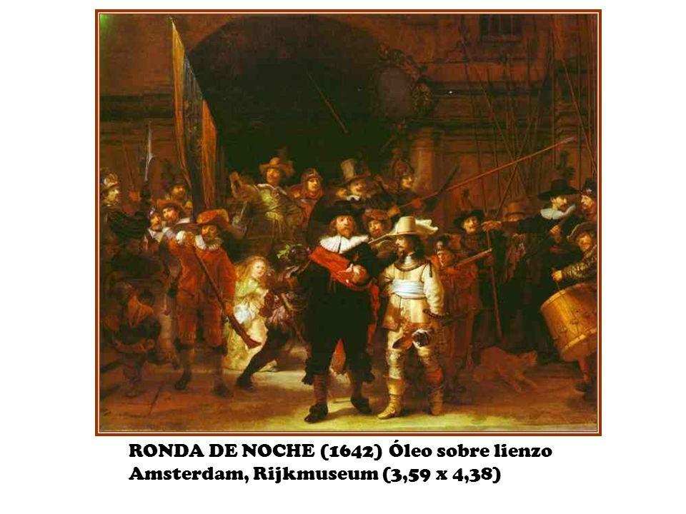 RONDA DE NOCHE (1642) Óleo sobre lienzo Amsterdam, Rijkmuseum (3,59 x 4,38)