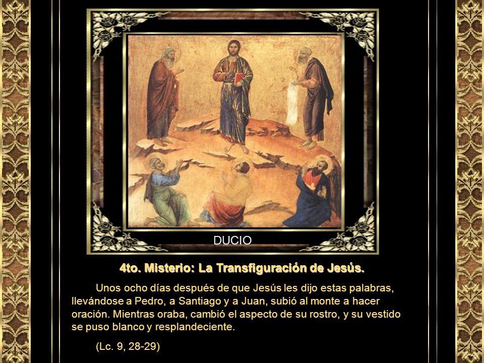 DUCIO 3er. Misterio: Jesús anuncia la llegada del Reino. Jesús decía: Ya se cumplió el tiempo, ya llega el reino de Dios: arrepiéntanse y crean en el