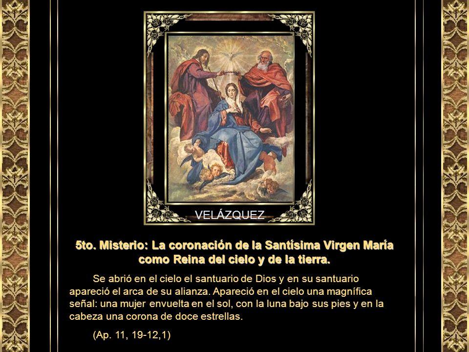 MATEO CEREZO 4to. Misterio: La Asunción de la Virgen María al cielo. En aquel tiempo, dijo María: Proclama mi alma la grandeza del Señor, se alegra mi