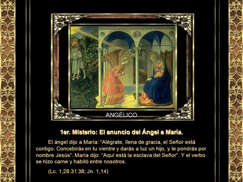 ANGÉLICO 1er.Misterio: El anuncio del Ángel a María.