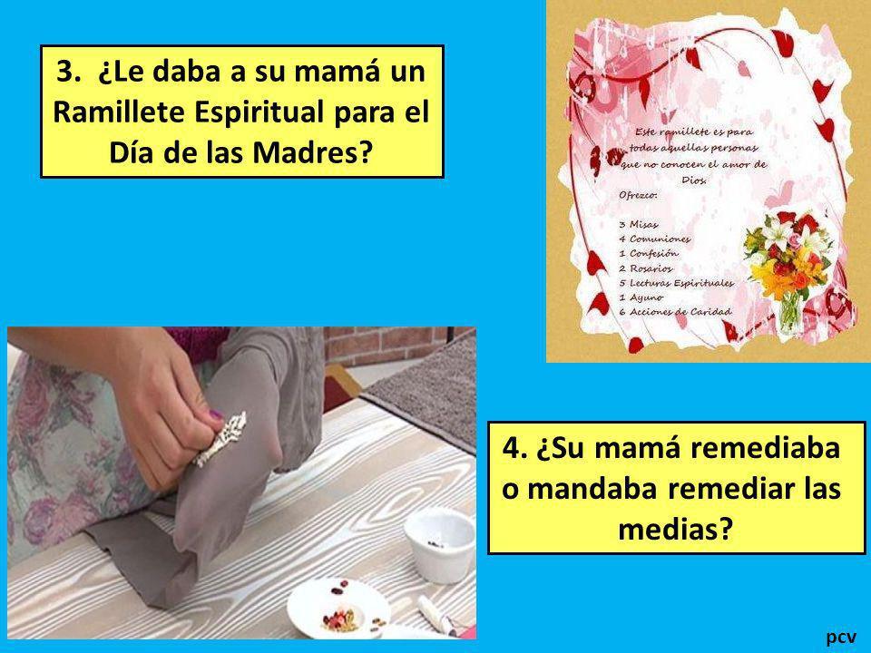 3.¿Le daba a su mamá un Ramillete Espiritual para el Día de las Madres.