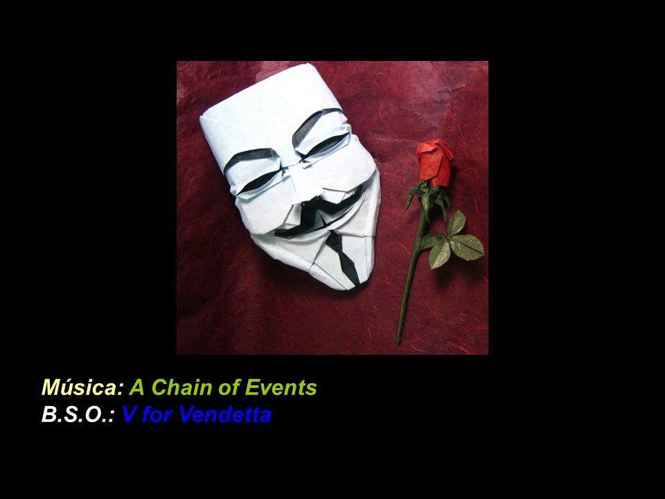 Música: A Chain of Events B.S.O.: V for Vendetta