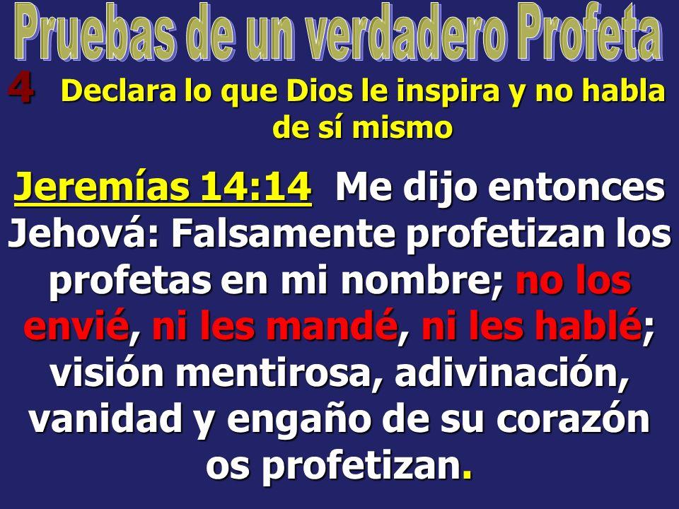 3 Sus predicciones se cumplen Jeremías 28:8-9 Los profetas que fueron antes de mí y antes de ti en tiempos pasados, profetizaron guerras, aflicción y