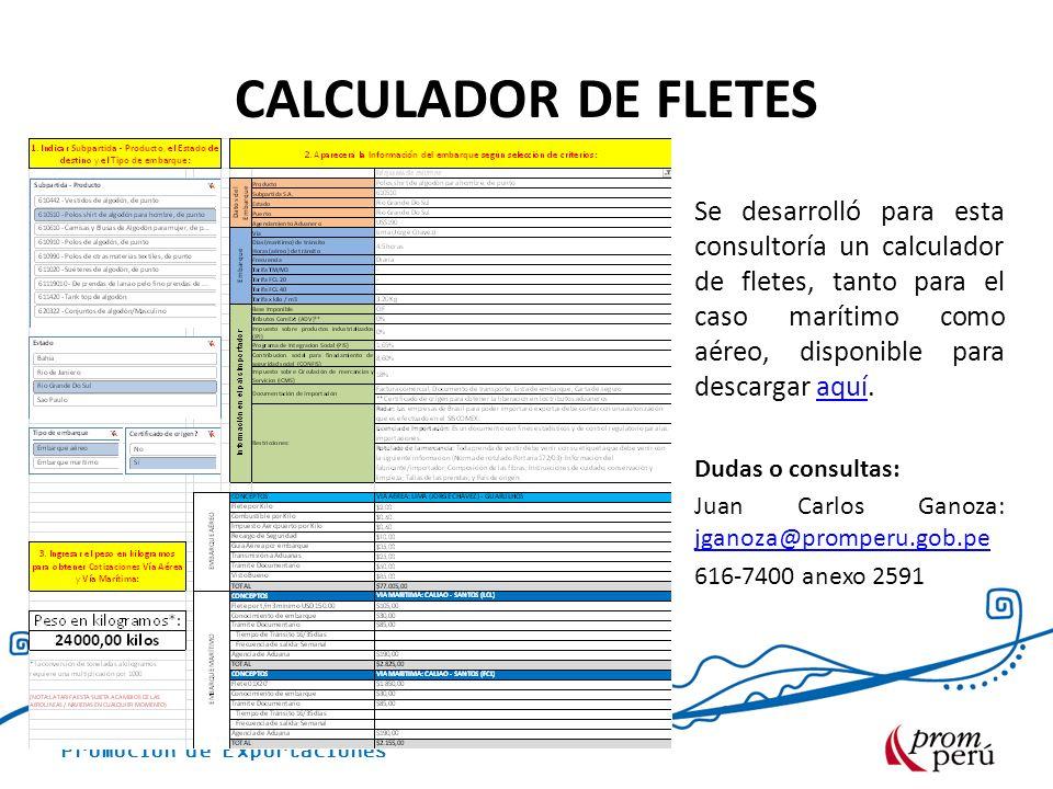 Promoción de Exportaciones CALCULADOR DE FLETES Se desarrolló para esta consultoría un calculador de fletes, tanto para el caso marítimo como aéreo, d