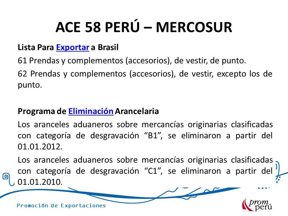 Promoción de Exportaciones ACE 58 PERÚ – MERCOSUR Lista Para Exportar a BrasilExportar 61 Prendas y complementos (accesorios), de vestir, de punto. 62