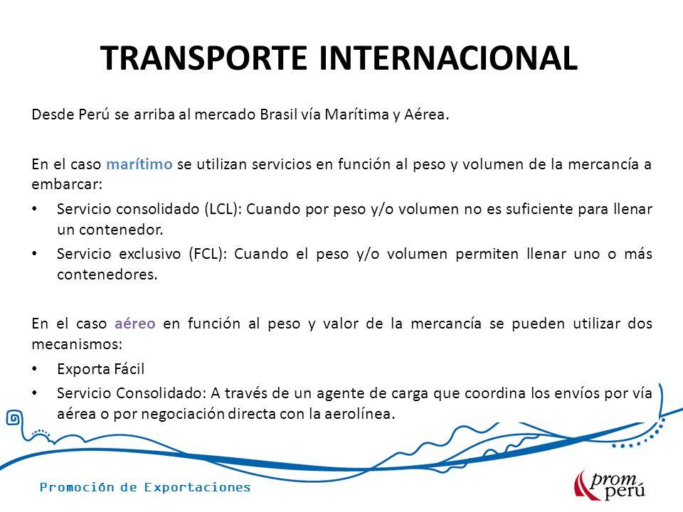 TRANSPORTE INTERNACIONAL Desde Perú se arriba al mercado Brasil vía Marítima y Aérea.