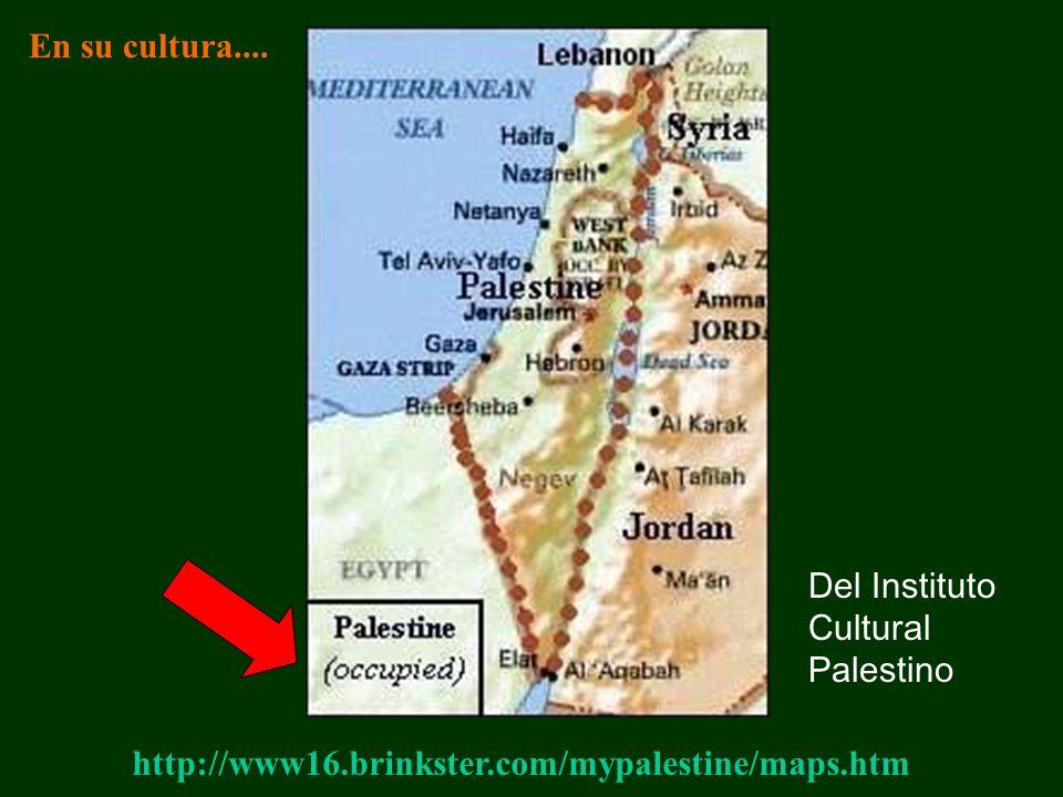 http://www16.brinkster.com/mypalestine/maps.htm Del Instituto Cultural Palestino En su cultura....