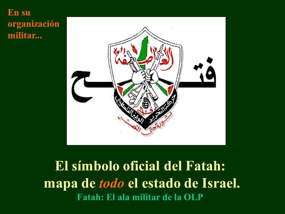El símbolo oficial del Fatah: mapa de todo el estado de Israel.