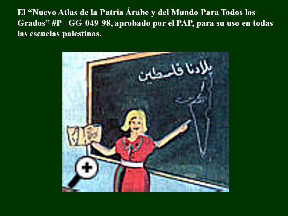 El Nuevo Atlas de la Patria Árabe y del Mundo Para Todos los Grados #P - GG-049-98, aprobado por el PAP, para su uso en todas las escuelas palestinas.