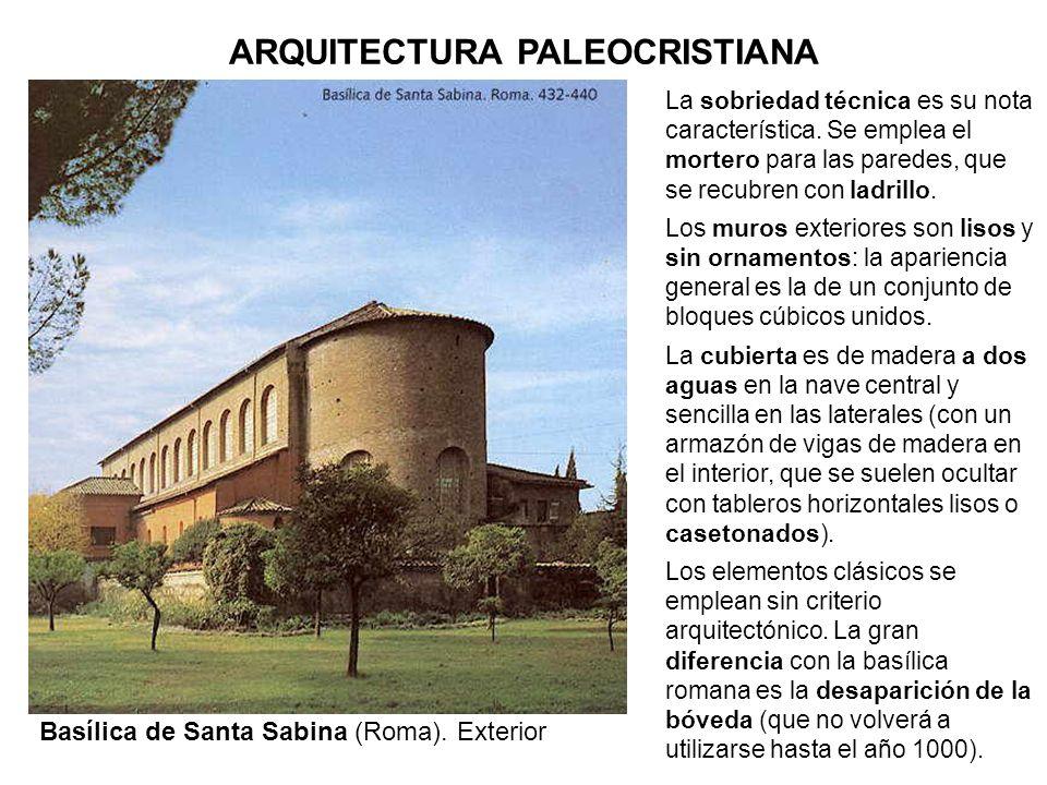 Basílica de Santa Sabina (Roma). Exterior La sobriedad técnica es su nota característica. Se emplea el mortero para las paredes, que se recubren con l