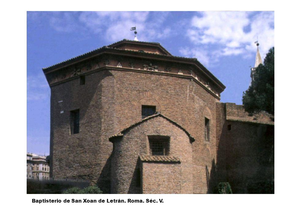 Baptisterio de San Xoan de Letrán. Roma. Séc. V.
