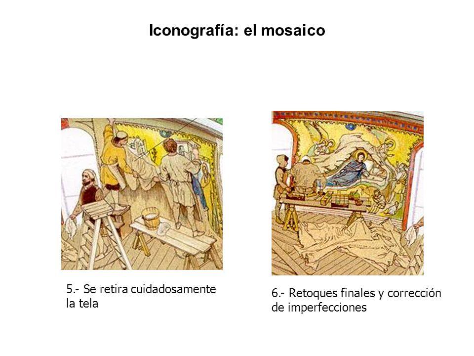 5.- Se retira cuidadosamente la tela 6.- Retoques finales y corrección de imperfecciones Iconografía: el mosaico