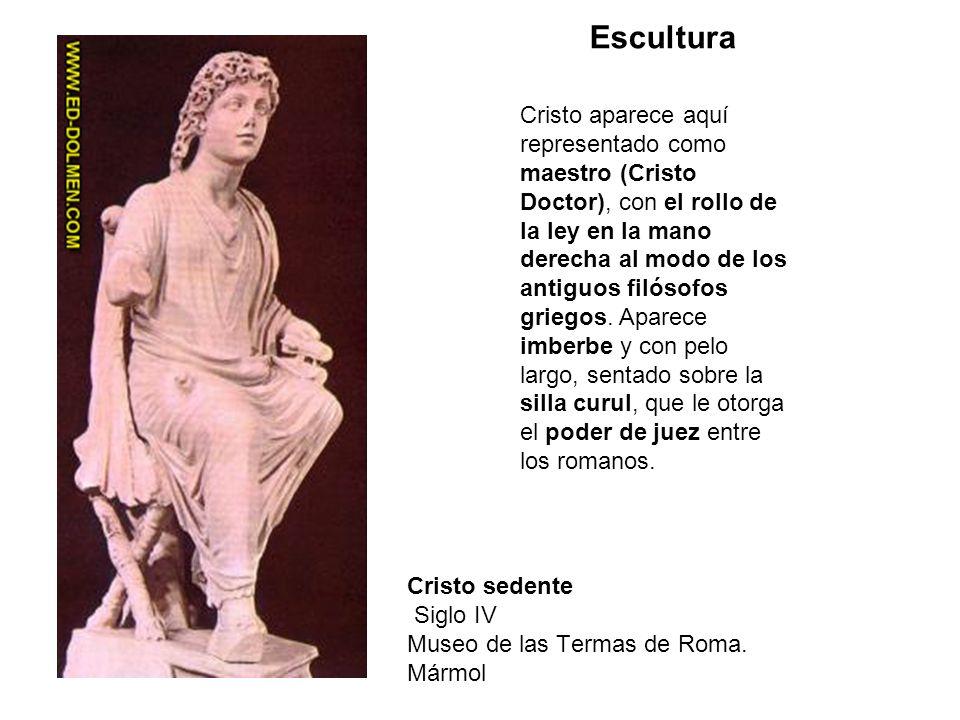 Cristo sedente Siglo IV Museo de las Termas de Roma. Mármol Cristo aparece aquí representado como maestro (Cristo Doctor), con el rollo de la ley en l