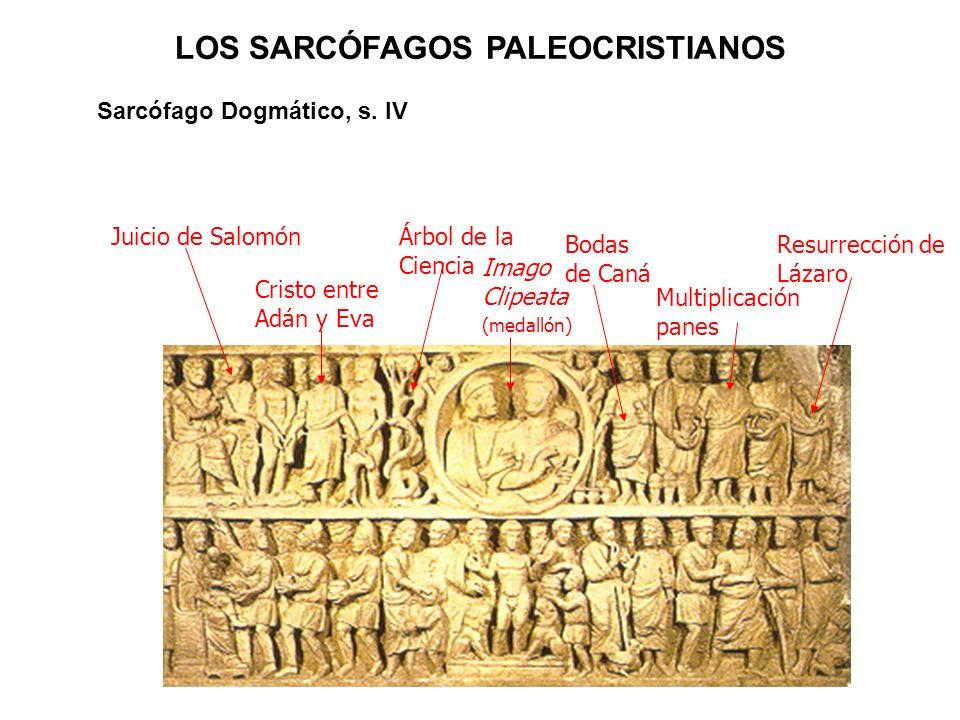 Sarcófago Dogmático, s. IV Juicio de Salomón Cristo entre Adán y Eva Árbol de la Ciencia Imago Clipeata (medallón) Bodas de Caná Multiplicación panes