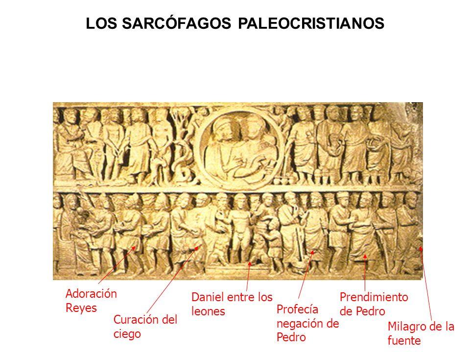 Adoración Reyes Curación del ciego Daniel entre los leones Profecía negación de Pedro Prendimiento de Pedro Milagro de la fuente LOS SARCÓFAGOS PALEOC