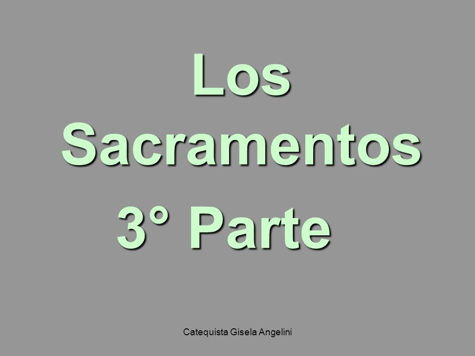 Catequista Gisela Angelini BAUTISMO Sacramentos de Iniciación Cristiana