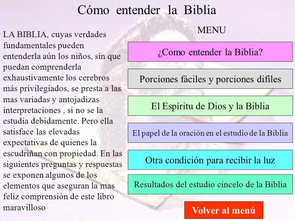 Cómo entender la Biblia LA BIBLIA, cuyas verdades fundamentales pueden entenderla aún los niños, sin que puedan comprenderla exhaustivamente los cereb